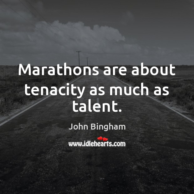 Marathons are about tenacity as much as talent. Image