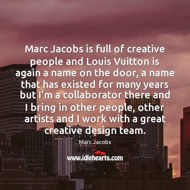 Marc Jacobs is full of creative people and Louis Vuitton is again Image