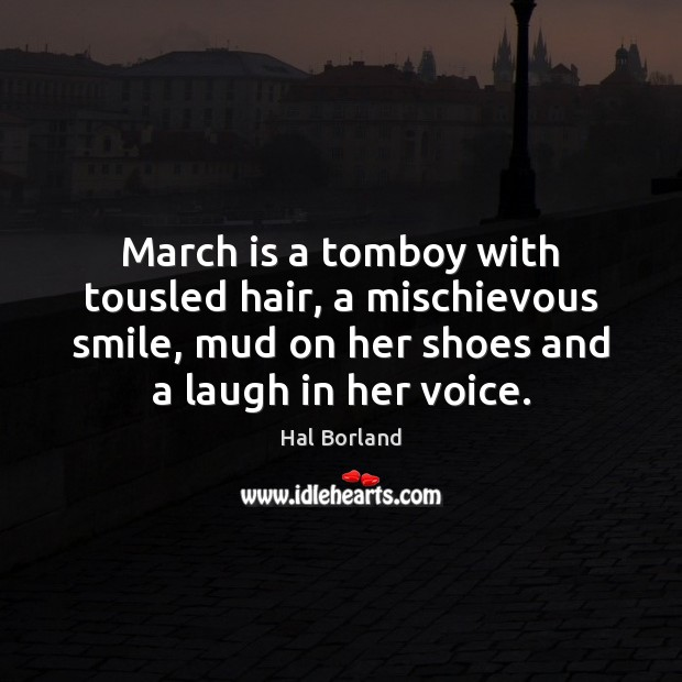 Image, March is a tomboy with tousled hair, a mischievous smile, mud on