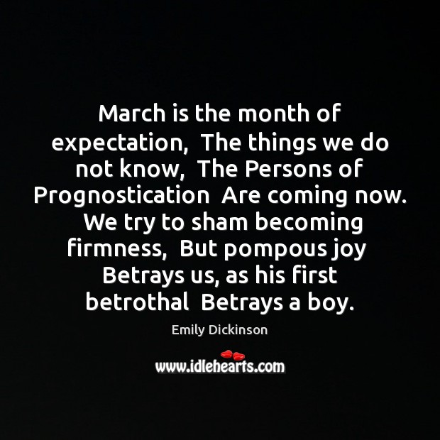 March Is The Month Of Expectation The Things We Do Not Know