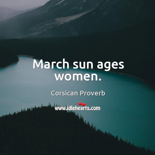 Image, March sun ages women.