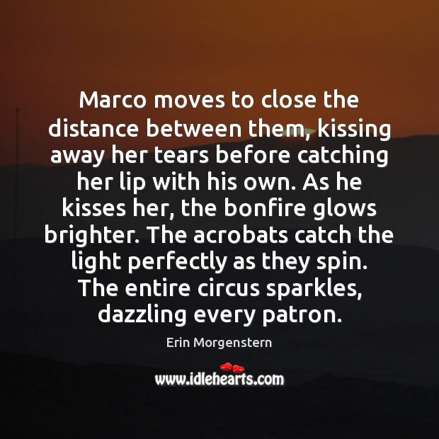 Marco moves to close the distance between them, kissing away her tears Kissing Quotes Image