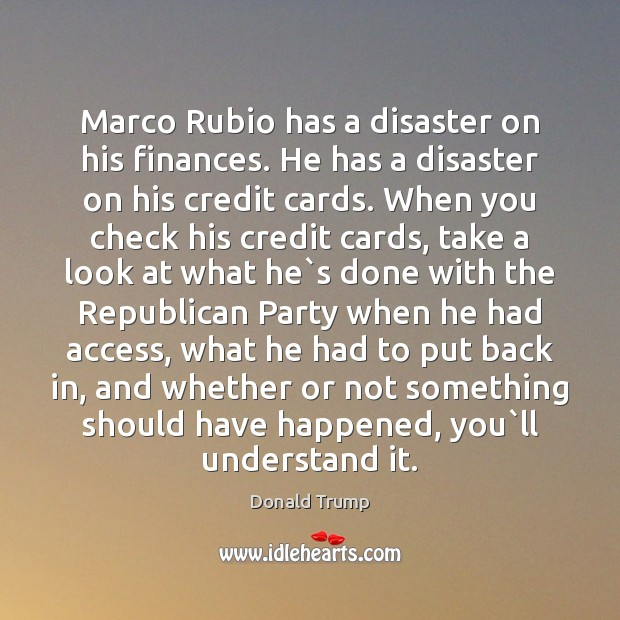 Marco Rubio has a disaster on his finances. He has a disaster Image