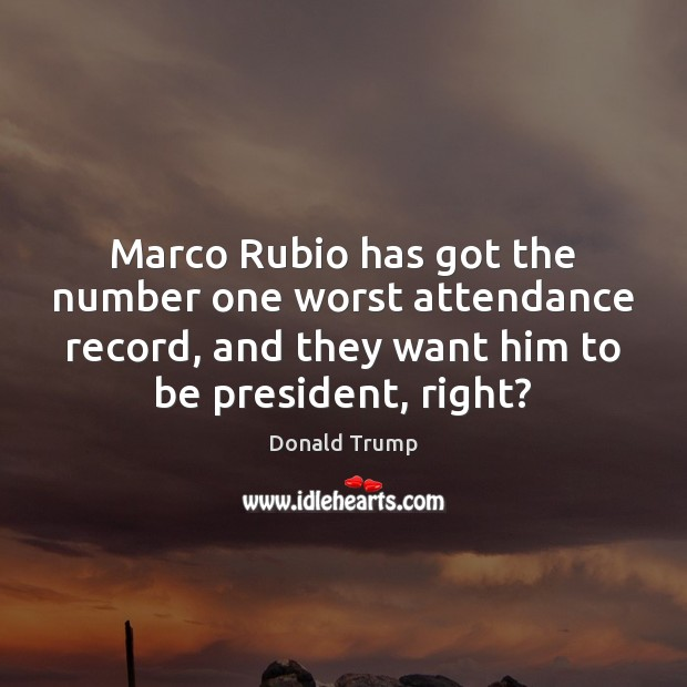 Marco Rubio has got the number one worst attendance record, and they Image