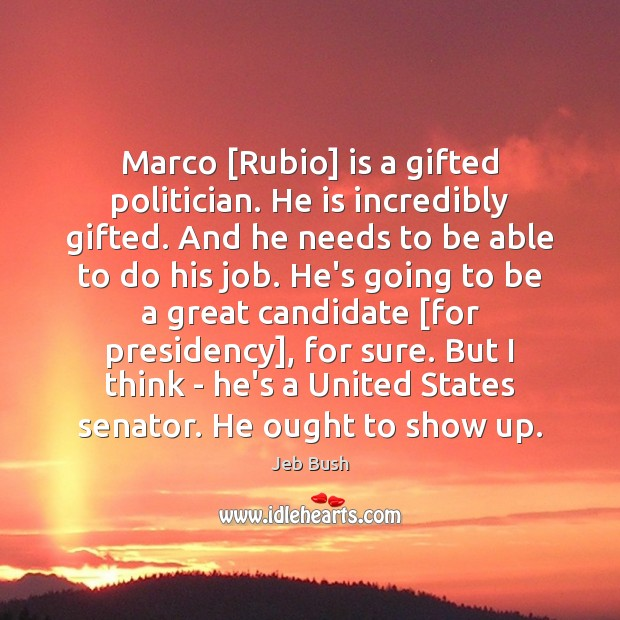 Image, Marco [Rubio] is a gifted politician. He is incredibly gifted. And he