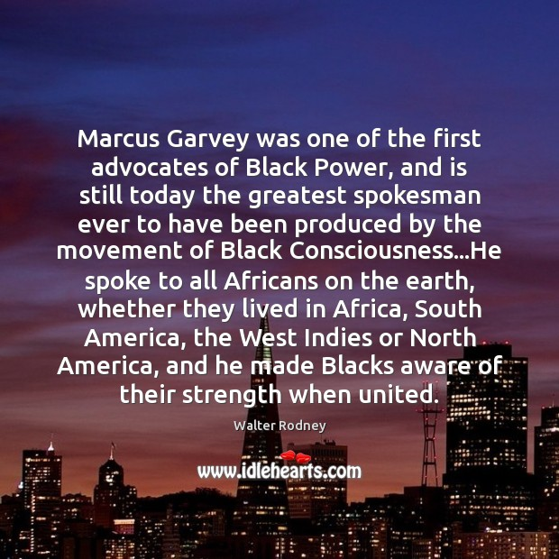 Marcus Garvey was one of the first advocates of Black Power, and Image