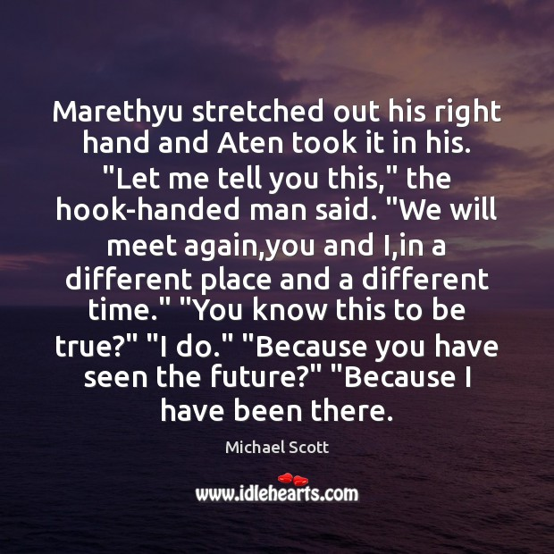 """Marethyu stretched out his right hand and Aten took it in his. """" Michael Scott Picture Quote"""
