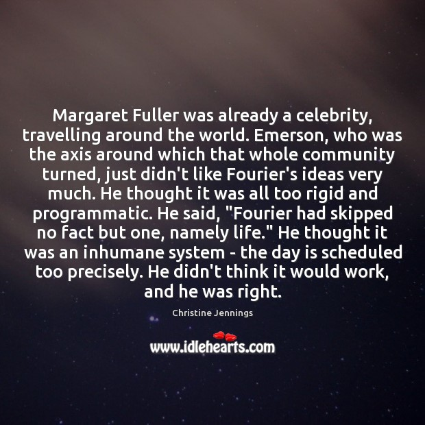 Image, Margaret Fuller was already a celebrity, travelling around the world. Emerson, who