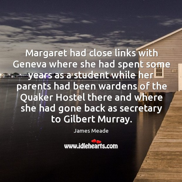 Image, Margaret had close links with geneva where she had spent some years as a student while her