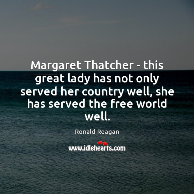 Image, Margaret Thatcher – this great lady has not only served her country