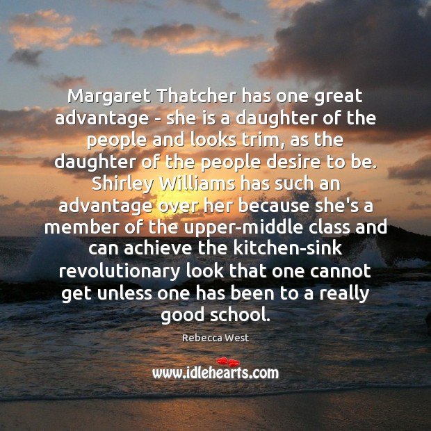 Margaret Thatcher has one great advantage – she is a daughter of Image