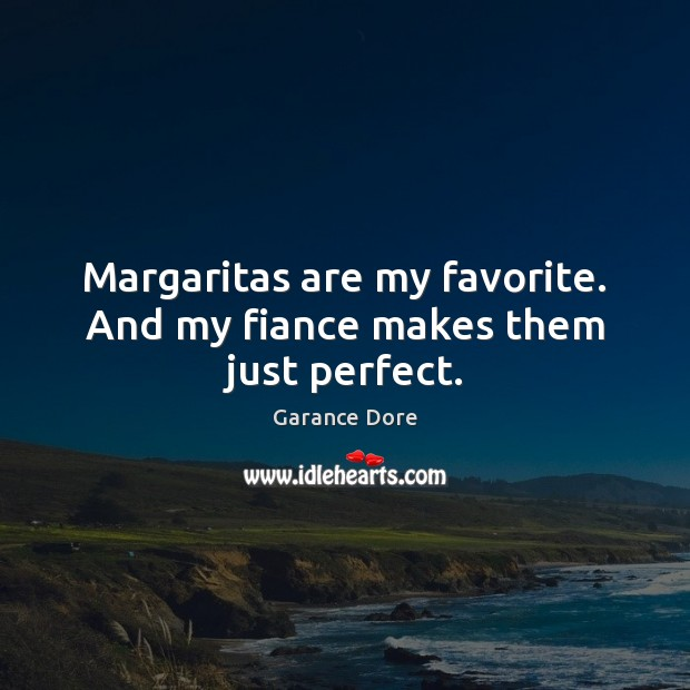 Margaritas are my favorite. And my fiance makes them just perfect. Image