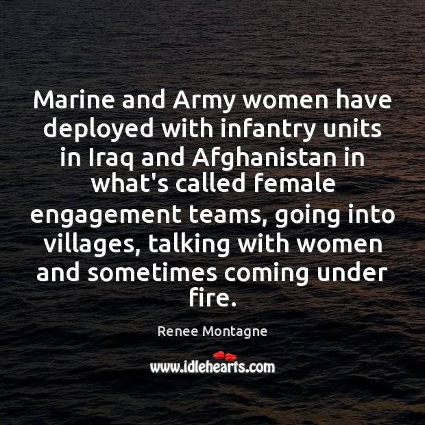 Marine and Army women have deployed with infantry units in Iraq and Engagement Quotes Image