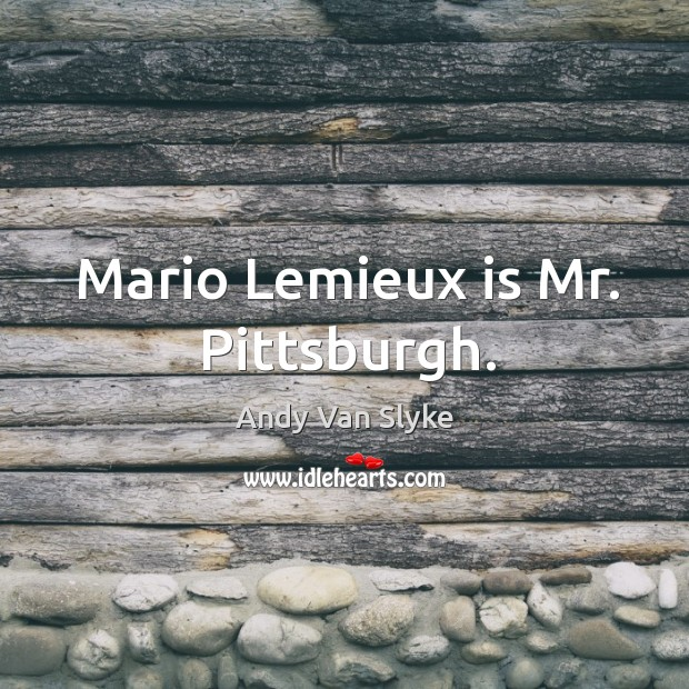 Image, Mario Lemieux is Mr. Pittsburgh.