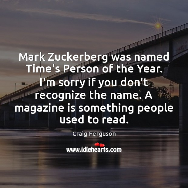 Mark Zuckerberg was named Time's Person of the Year. I'm sorry if Image