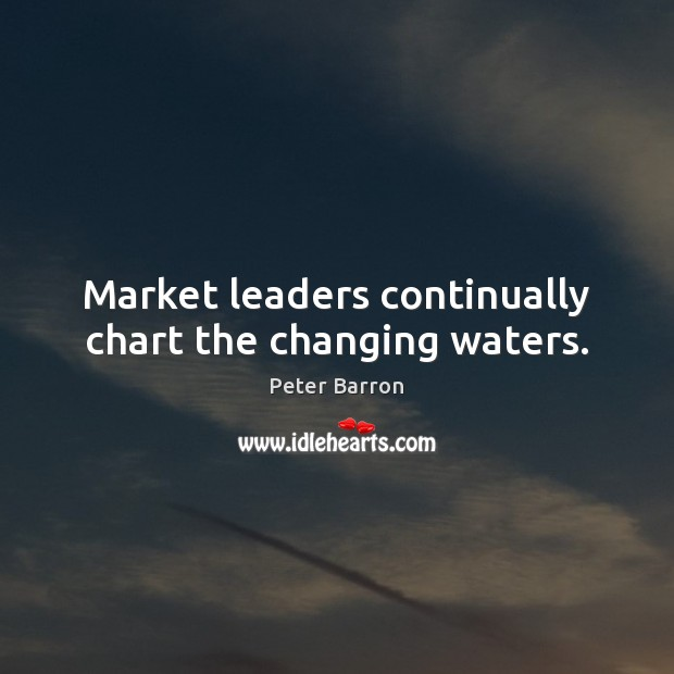 Market leaders continually chart the changing waters. Image