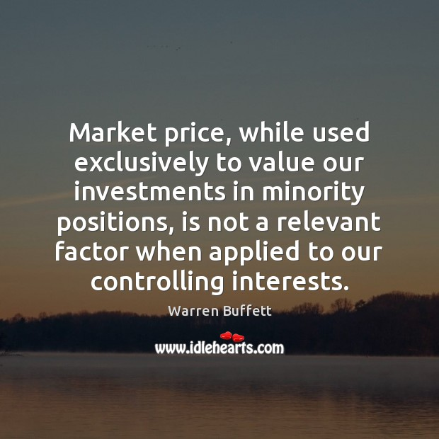 Image, Market price, while used exclusively to value our investments in minority positions,
