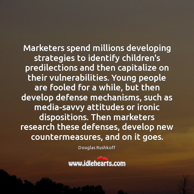 Marketers spend millions developing strategies to identify children's predilections and then capitalize Image