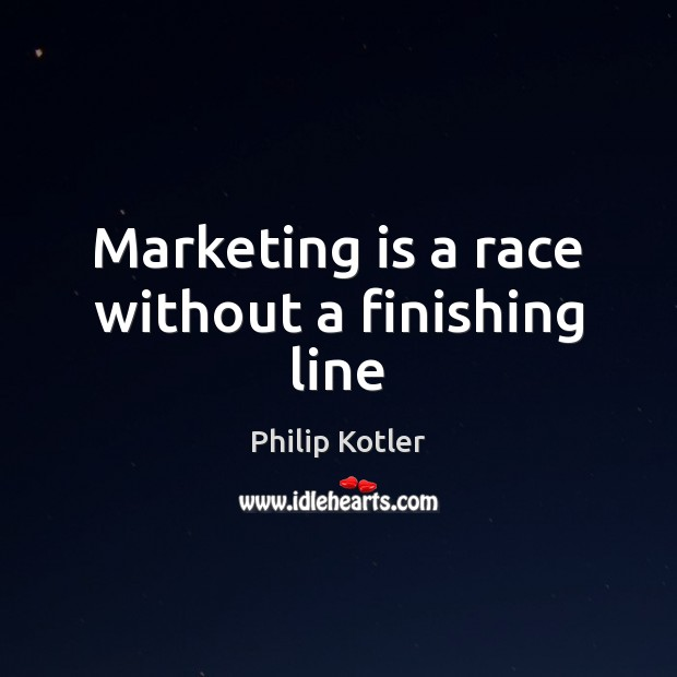 Marketing is a race without a finishing line Marketing Quotes Image