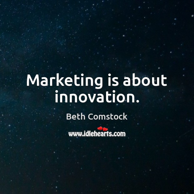 Image, Marketing is about innovation.