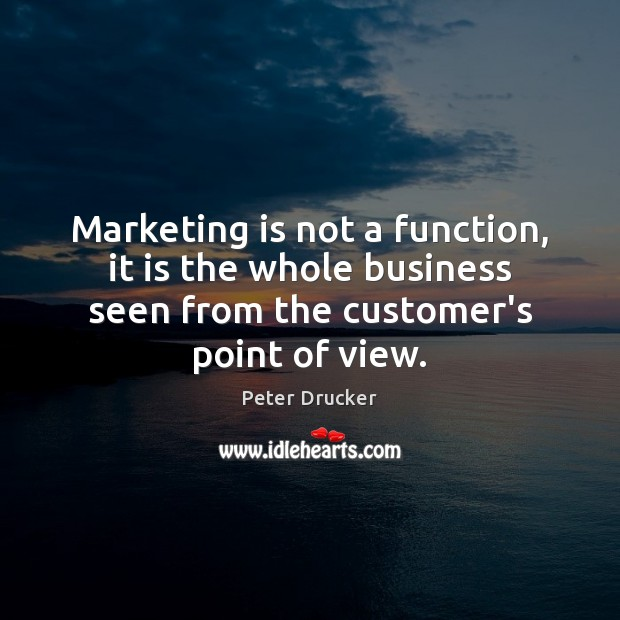 Marketing is not a function, it is the whole business seen from Marketing Quotes Image
