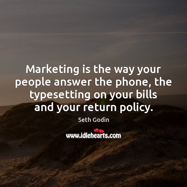 Marketing is the way your people answer the phone, the typesetting on Marketing Quotes Image