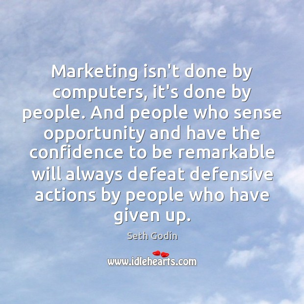 Image, Marketing isn't done by computers, it's done by people. And people who