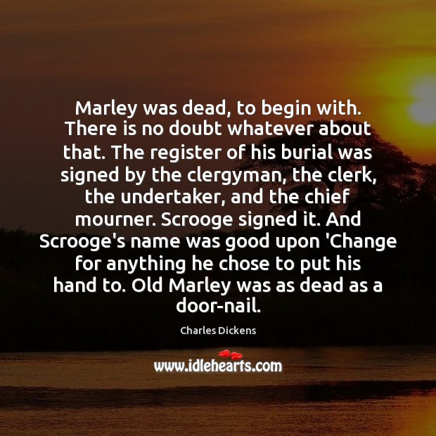 Image, Marley was dead, to begin with. There is no doubt whatever about