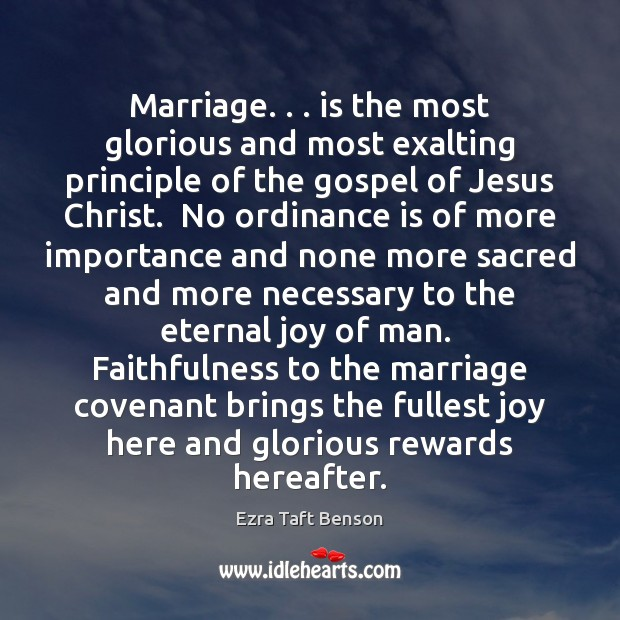 Image, Marriage. . . is the most glorious and most exalting principle of the gospel