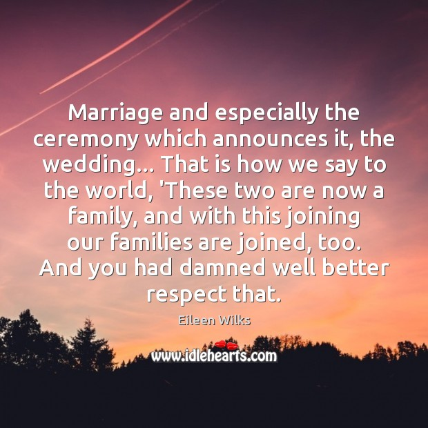 Marriage and especially the ceremony which announces it, the wedding… That is Image