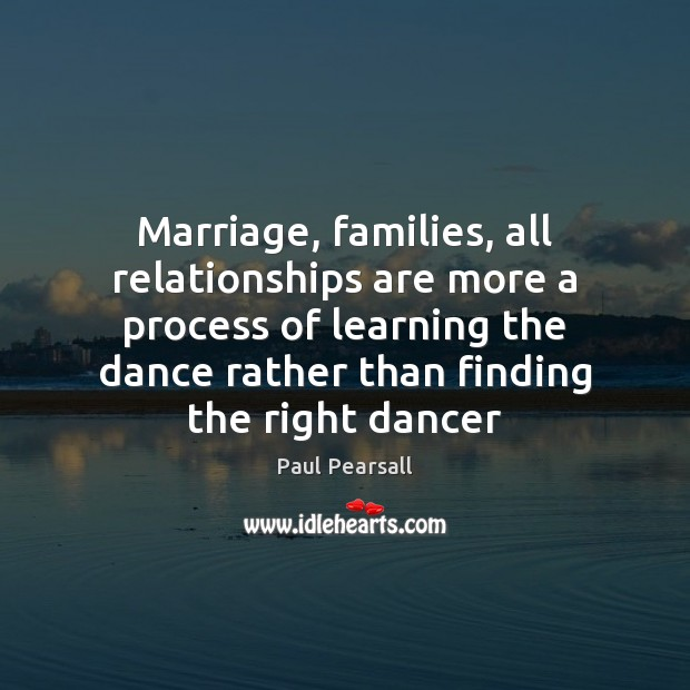 Image, Marriage, families, all relationships are more a process of learning the dance