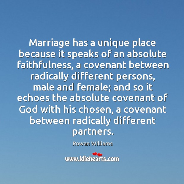 Marriage has a unique place because it speaks of an absolute faithfulness, Image