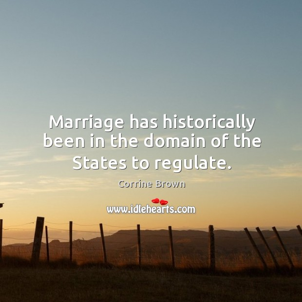 Marriage has historically been in the domain of the states to regulate. Image