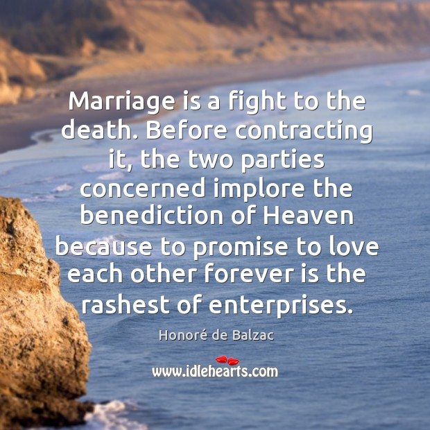 Image, Marriage is a fight to the death. Before contracting it, the two