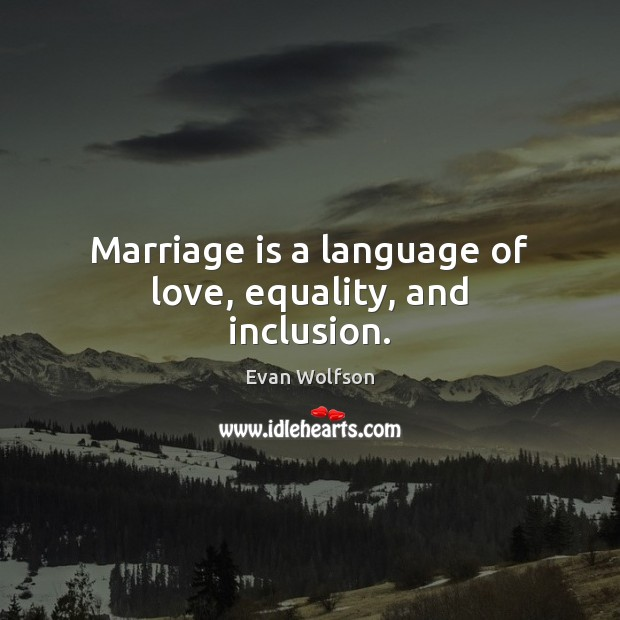 Marriage is a language of love, equality, and inclusion. Image