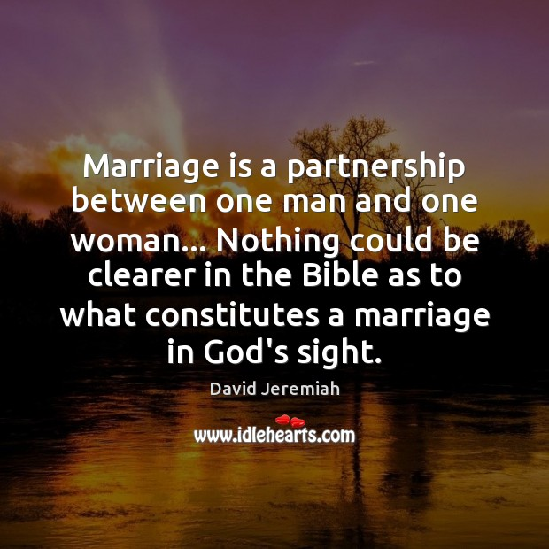Marriage is a partnership between one man and one woman… Nothing could David Jeremiah Picture Quote