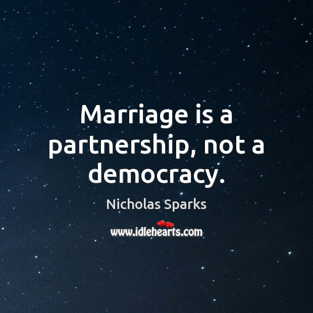 Image, Marriage is a partnership, not a democracy.
