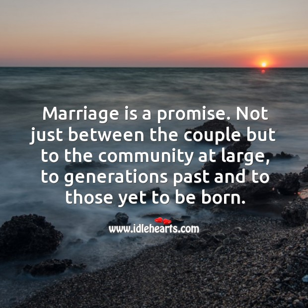Image, Marriage is a promise. Not just between the couple but to the community at large.