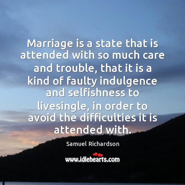 Image, Marriage is a state that is attended with so much care and