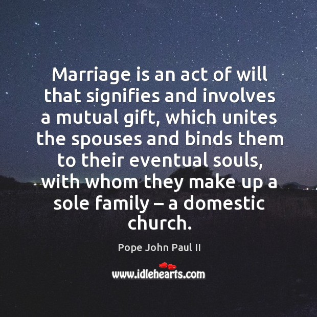 Marriage is an act of will that signifies and involves a mutual gift Image