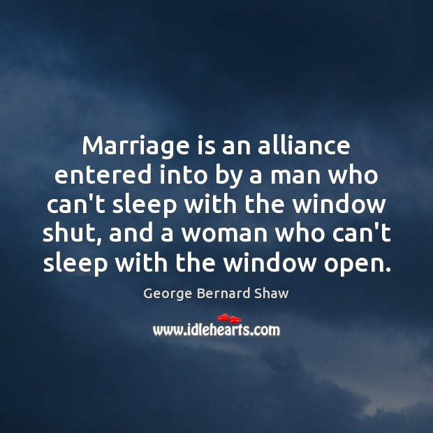 Image, Marriage is an alliance entered into by a man who can't sleep
