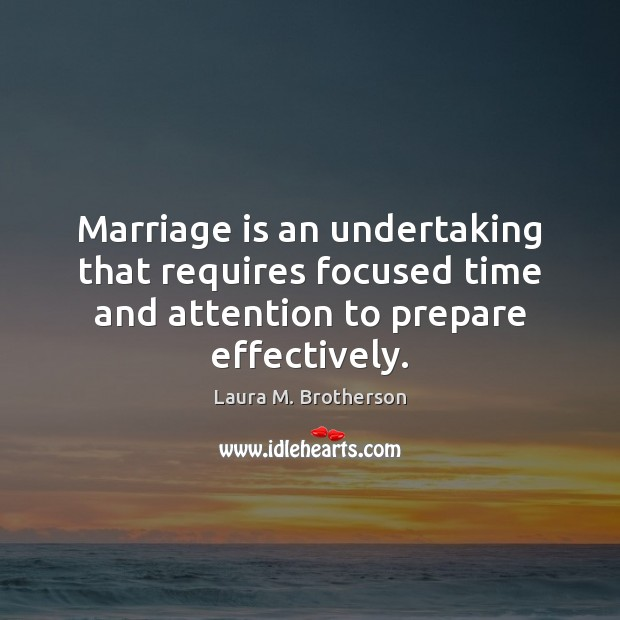 Marriage is an undertaking that requires focused time and attention to prepare Image