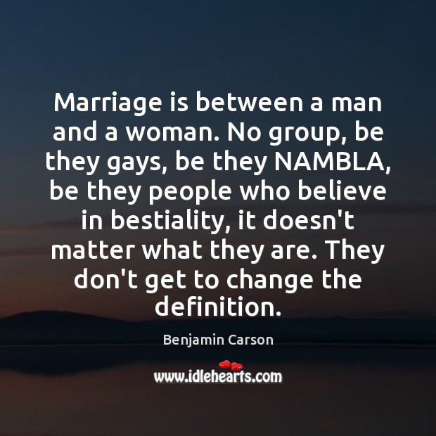 Image, Marriage is between a man and a woman. No group, be they