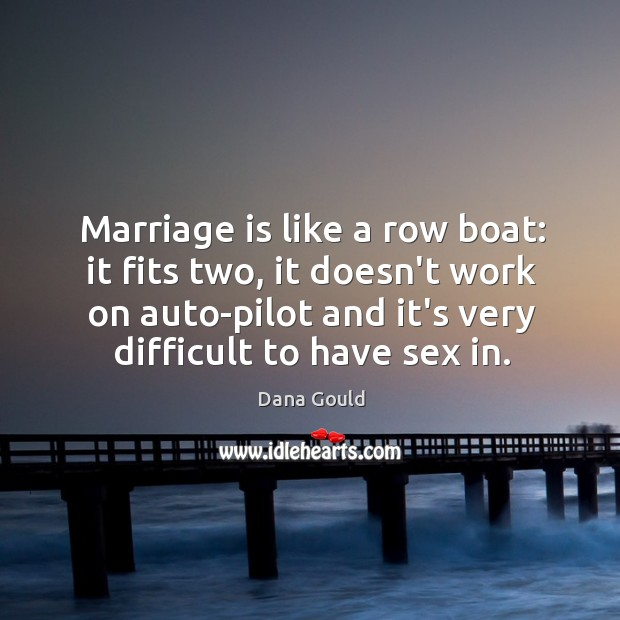 Image, Marriage is like a row boat: it fits two, it doesn't work