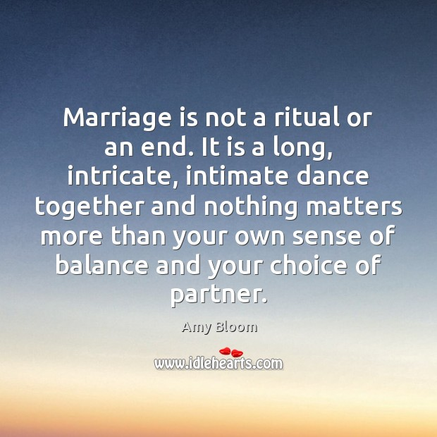 Image, Marriage is not a ritual or an end. It is a long,