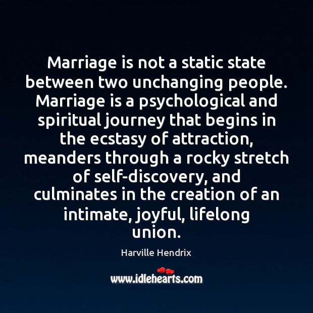 Image, Marriage is not a static state between two unchanging people. Marriage is
