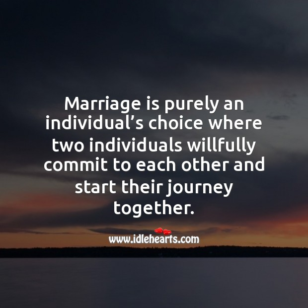 Marriage is purely an individual's choice. Journey Quotes Image