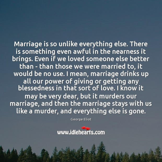 Image, Marriage is so unlike everything else. There is something even awful in