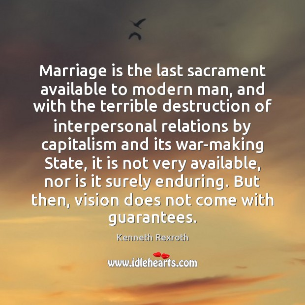 Image, Marriage is the last sacrament available to modern man, and with the