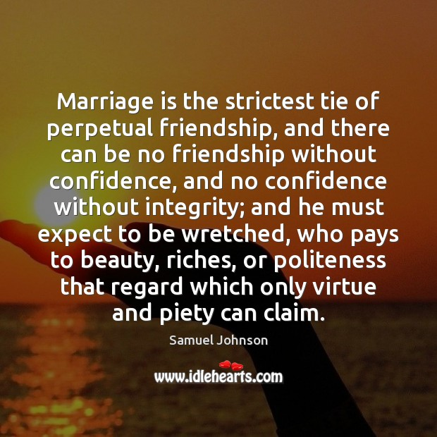 Image, Marriage is the strictest tie of perpetual friendship, and there can be